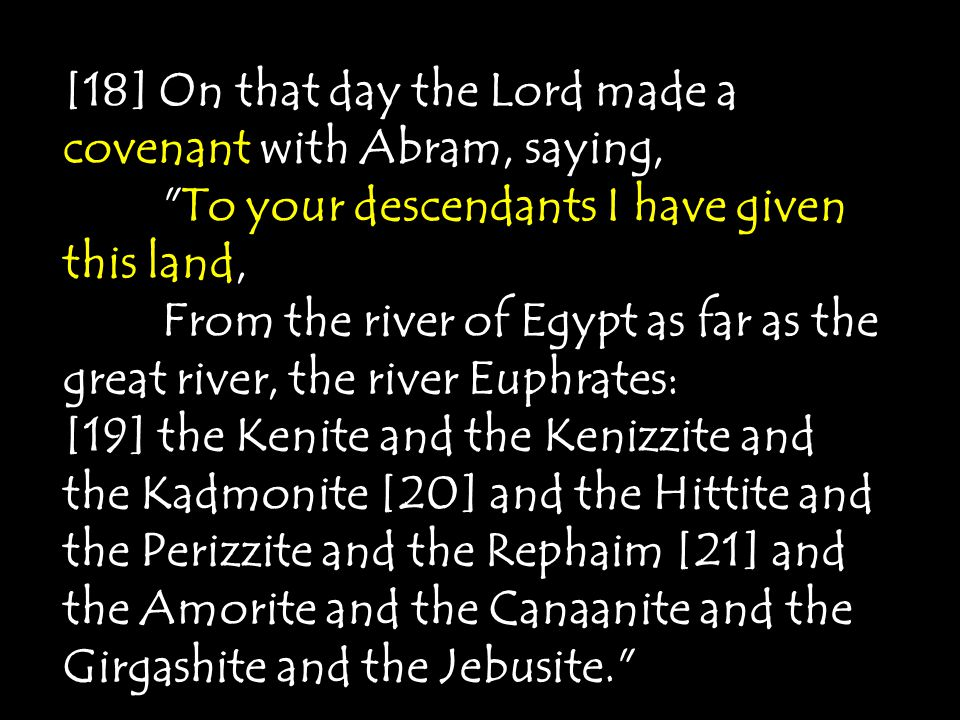 [18] On that day the Lord made a covenant with Abram, saying,